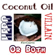 Coconut Oil: Hero, Villain, or Both