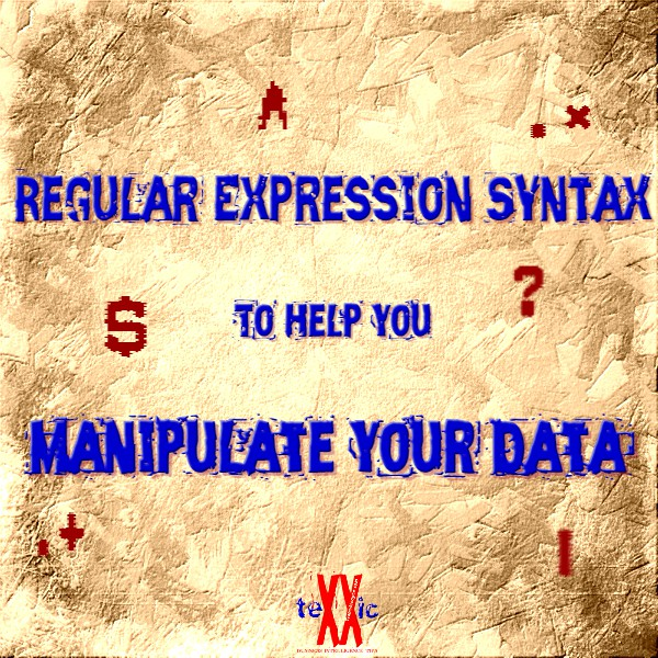 Regular Expression Syntax to help you Manipulate Your Data - TeXXic by Transitionyte.com